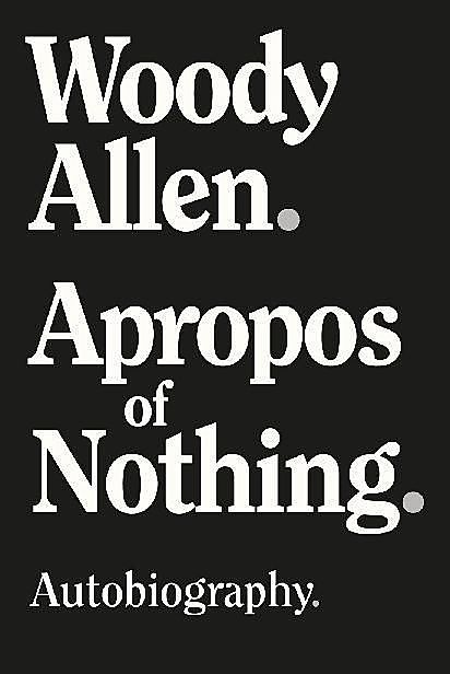 Apropos of Nothing, Woody Allen