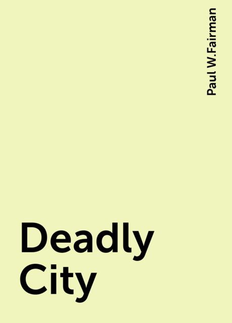 Deadly City, Paul W.Fairman