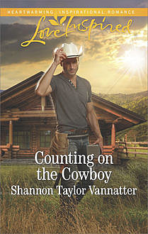 Counting On The Cowboy, Shannon Taylor Vannatter