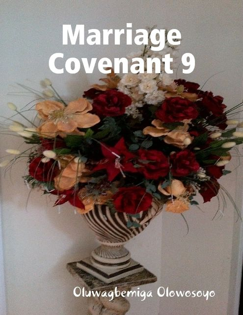 Marriage Covenant 9, Oluwagbemiga Olowosoyo