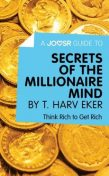 A Joosr Guide to… Secrets of the Millionaire Mind by T. Harv Eker, Joosr