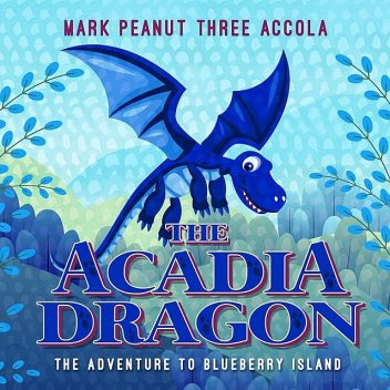 The Acadia Dragon, Mark A Accola