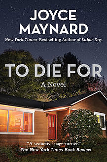 To Die For, Joyce Maynard