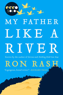 My Father Like a River, Ron Rash