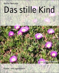 Das stille Kind, Bertha Mercator