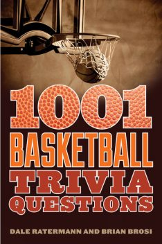 1001 Basketball Trivia Questions, Brian Brosi, Dale Ratermann