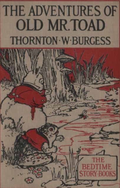 The Adventures of Old Mr. Toad, Thornton W.Burgess