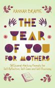 The Year of You for Mothers, Hannah Braime