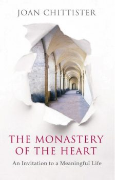 The Monastery of the Heart, Joan Chittister
