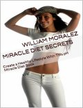 Miracle Diet Secrets: Create a Healthy Lifestyle With This Ph Miracle Diet Book, William Moralez