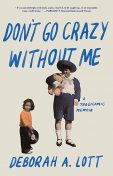 Don't Go Crazy Without Me, Deborah Lott