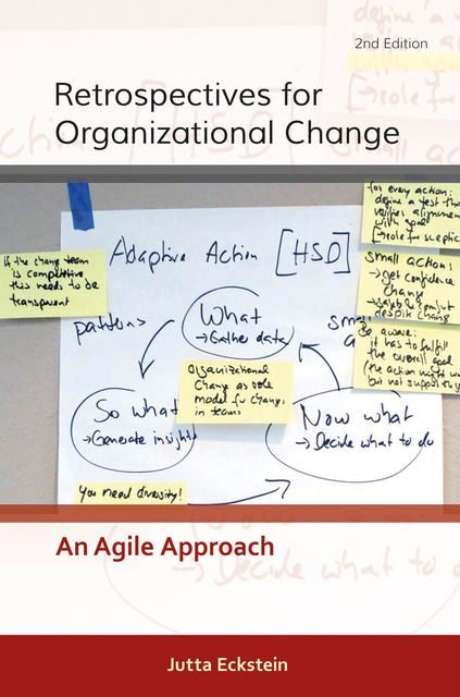 Retrospectives for Organizational Change, Jutta Eckstein