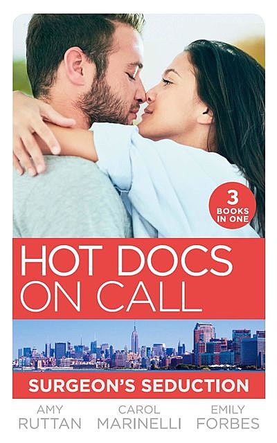 Hot Docs On Call: Surgeon's Seduction, Carol Marinelli, Emily Forbes, Amy Ruttan