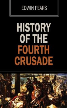 History of the Fourth Crusade, Edwin Pears
