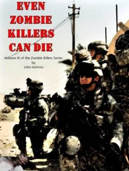 Even Zombie Killers Can Die, John Holmes