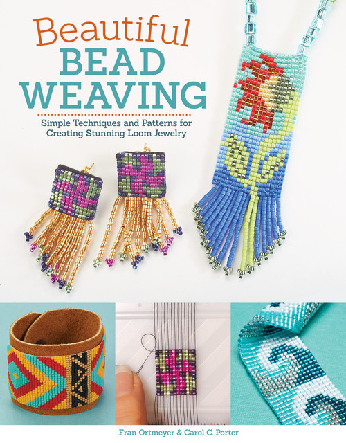 Beautiful Bead Weaving, Carol Porter, Fran Ortmeyer
