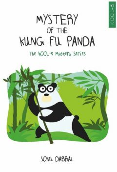 Mystery Of The Kung-Fu Panda : The KOOL-5 Mystery Series, SONU DABRAL