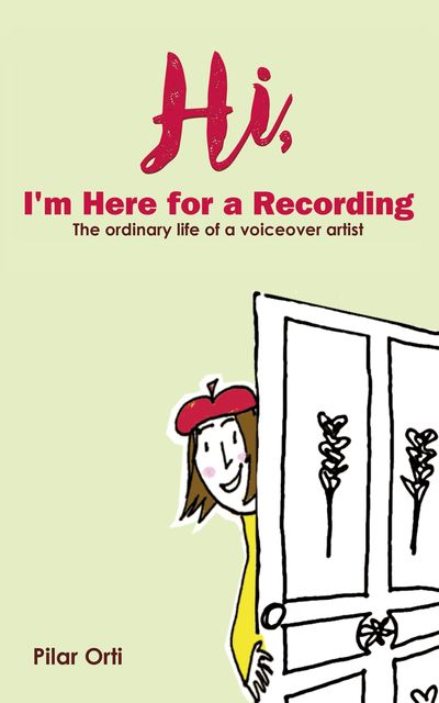 Hi I'm Here for a Recording, Pilar Orti