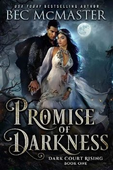 Promise of Darkness (Dark Court Rising Book 1), Bec McMaster