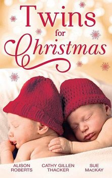 Twins By Christmas, Alison Roberts, Sue MacKay, Cathy Gillen Thacker
