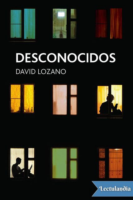 Desconocidos, David Lozano Garbala