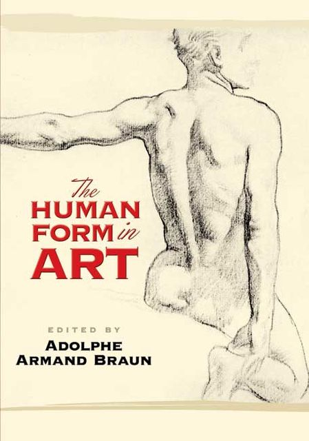 The Human Form in Art, Adolphe Armand Braun