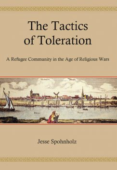 The Tactics of Toleration, Jesse Spohnholz