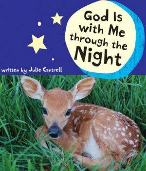 God Is with Me through the Day, Julie Cantrell