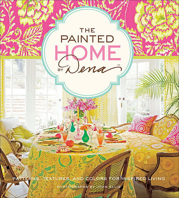 The Painted Home by Dena, Dena Fishbein