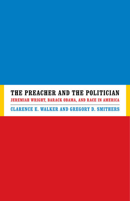 The Preacher and the Politician, Clarence E.Walker, Gregory D.Smithers