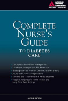 Complete Nurse's Guide to Diabetes Care, editor, MSN, RN, MN, CDE, Belinda P. Childs, C-ANP, Geralyn Spollett, Marjorie Marjorie Cypress, BC-ADM ARNP