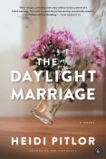 The Daylight Marriage, Heidi Pitlor