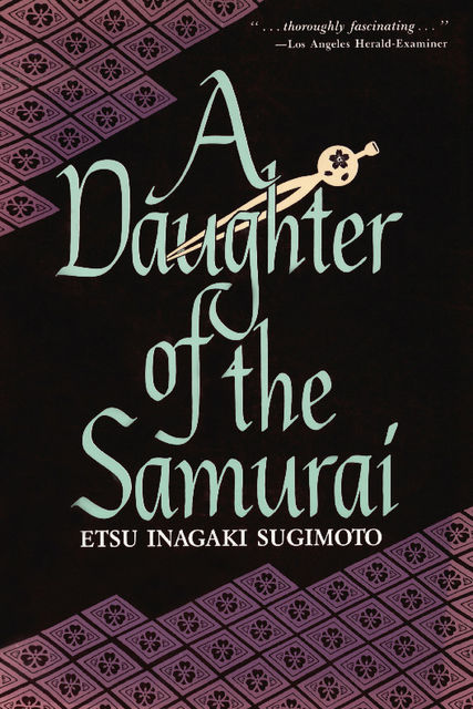 Daughter of the Samurai, Etsu Inagaki Sugimoto