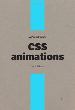 A Pocket Guide to CSS Animations, Val Head