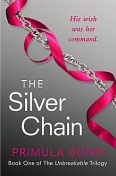 The Silver Chain (Unbreakable Trilogy, Book 1), Primula Bond