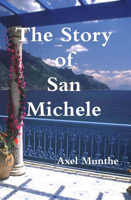 The Story of San Michele, Axel Munthe