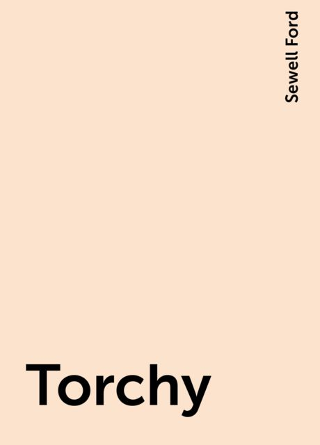 Torchy, Sewell Ford