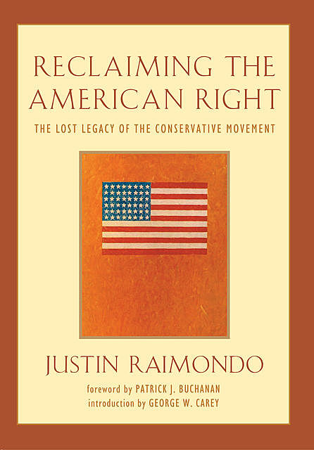 Reclaiming the American Right, Justin Raimondo