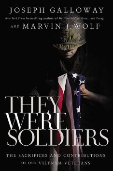 They Were Soldiers, Joseph L. Galloway, Marvin J. Wolf