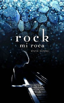 Rock: Mi roca, Anyta Sunday