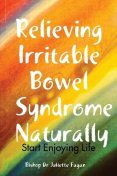 Relieving Irritable Bowel Syndrome Naturally, Bishop Juliette Fagan