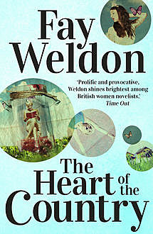 The Heart Of The Country, Fay Weldon