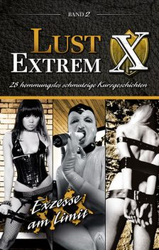 Lust Extrem 2: Exzesse am Limit, A.D.Smith, Joaquin, Lisa Cohen, Anthony Caine, Jenny Prinz, Marie Sonnenfeld, Ulla Jacobsen, Zoey O'Hara, Kristel Kane, Miriam Eister, Seymour C. Tempest, Juliane Koch, Anita Rosenbach, Ina Stein, Annett Bedford, Sam Rainey, Andy Sky