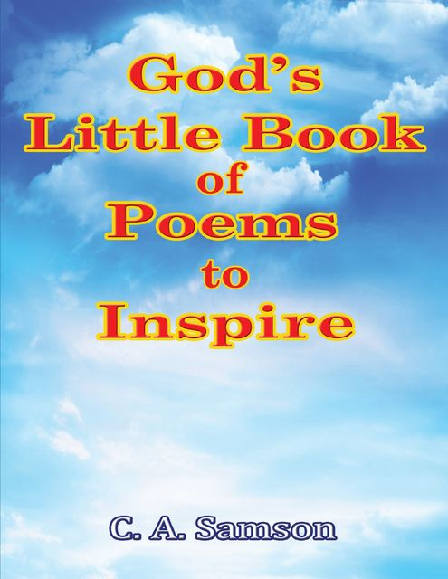 God's Little Book of Poems to Inspire, C.A.Samson
