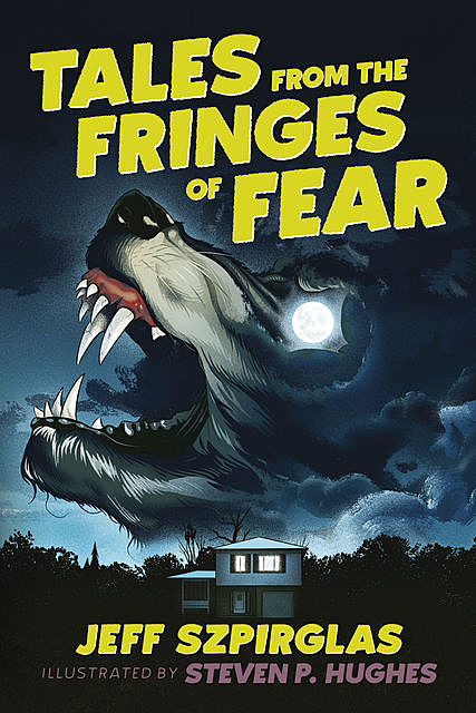 Tales from the Fringes of Fear, Jeff Szpirglas