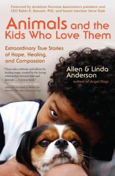 Animals and the Kids Who Love Them, Allen Anderson, Linda Anderson