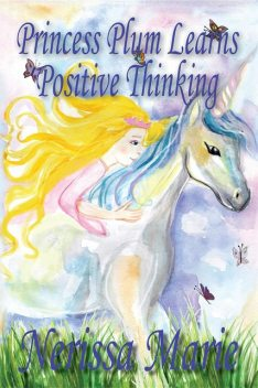 Princess Plum Learns Positive Thinking (Short Moral Stories For Kids) Kids Books – Adventure Dream Bedtime Stories For Kids – Children Books – Kids Reading – Children's Picture Books – Children's Book, Nerissa Marie