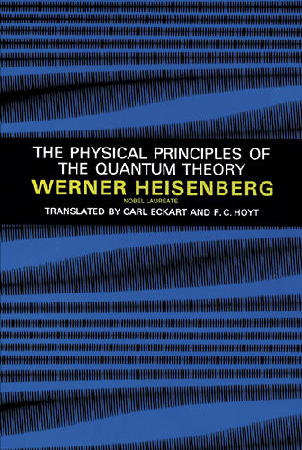 The Physical Principles of the Quantum Theory, Werner Heisenberg