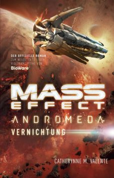 Mass Effect Andromeda, Band 3, Catherynne M. Valente