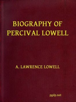 Biography of Percival Lowell, A.Lawrence Lowell